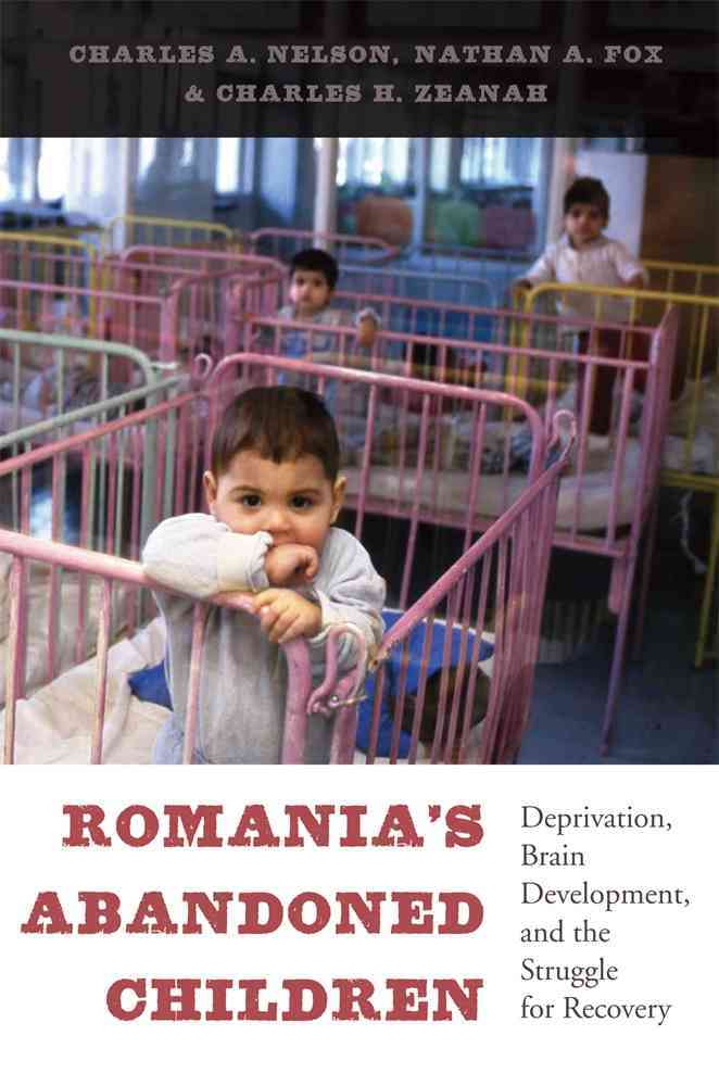 Romania's Abandoned Children By Nelson, Charles A./ Fox, Nathan A./ Zeanah, Charles H.